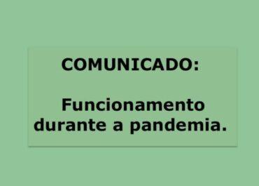 Comunicado sobre o funcionamento durante a pandemia